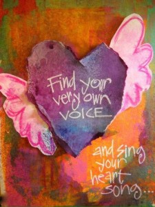 Find your very own voice and sing your heart